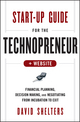 Start-Up Guide for the Technopreneur: Financial Planning, Decision Making and Negotiating from Incubation to Exit, + Website (1118518470) cover image