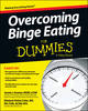 Overcoming Binge Eating For Dummies (1118550870) cover image