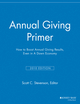 Annual Giving Primer: How to Boost Annual Giving Results, 2010 Edition (1118691970) cover image
