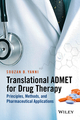 Translational ADMET for Drug Therapy: Principles, Methods, and Pharmaceutical Applications (1118838270) cover image