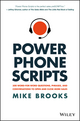 Power Phone Scripts: 500 Word-for-Word Questions, Phrases, and Conversations to Open and Close More Sales (1119418070) cover image