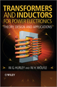 Transformers and Inductors for Power Electronics: Theory, Design and Applications (1119950570) cover image