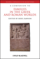 A Companion to Families in the Greek and Roman Worlds (1405187670) cover image