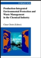 Production-Integrated Environmental Protection and Waste Management in the Chemical Industry (3527613870) cover image
