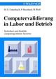 Computervalidierung in Labor und Betrieb: Sicherheit und Qualität computergestützter Systeme (3527624570) cover image