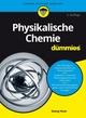 Physikalische Chemie fürDummies, 2. Auflage (3527811370) cover image