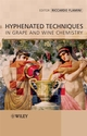 Hyphenated Techniques in Grape and Wine Chemistry (0470061871) cover image