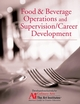 Food and Beverage Operations and Supervision / Career Development for the Art Institutes (0470179171) cover image