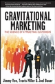 Gravitational Marketing: The Science of Attracting Customers (0470226471) cover image