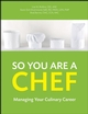 So You Are a Chef: Managing Your Culinary Career, with CD-ROM (0470251271) cover image