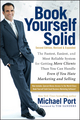 Book Yourself Solid: The Fastest, Easiest, and Most Reliable System for Getting More Clients Than You Can Handle Even if You Hate Marketing and Selling, 2nd Edition (0470643471) cover image