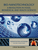 Bio-Nanotechnology: A Revolution in Food, Biomedical and Health Sciences (0470670371) cover image