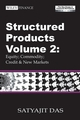 Structured Products Volume 2: Equity; Commodity; Credit and New Markets (The Das Swaps and Financial Derivatives Library), 3rd Edition Revised (0470821671) cover image