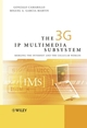 The 3G IP Multimedia Subsystem (IMS): Merging the Internet and the Cellular Worlds (0470871571) cover image
