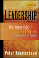 Leadership: The Inner Side of Greatness, A Philosophy for Leaders, New and Revised, 2nd Edition (0470913371) cover image