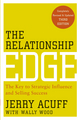 The Relationship Edge: The Key to Strategic Influence and Selling Success, 3rd Edition (0470915471) cover image