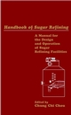 Handbook of Sugar Refining: A Manual for the Design and Operation of Sugar Refining Facilities (0471183571) cover image
