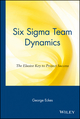 Six Sigma Team Dynamics: The Elusive Key to Project Success (0471222771) cover image