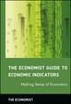 The Economist Guide to Economic Indicators: Making Sense of Economics (0471248371) cover image