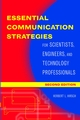 Essential Communication Strategies: For Scientists, Engineers, and Technology Professionals, 2nd Edition (0471273171) cover image