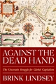 Against the Dead Hand: The Uncertain Struggle for Global Capitalism (0471442771) cover image