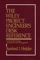 The Wiley Project Engineer's Desk Reference: Project Engineering, Operations, and Management (0471546771) cover image
