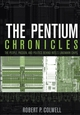 The Pentium Chronicles: The People, Passion, and Politics Behind Intel's Landmark Chips (0471736171) cover image