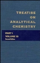 Treatise on Analytical Chemistry, Part 1 Volume 13, 2nd Edition (0471806471) cover image