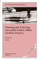 Planning and Achieving Successful Student Affairs Facilities Projects: New Directions for Student Services, Number 101 (0787968471) cover image