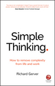 Simple Thinking: How to remove complexity from life and work (0857086871) cover image