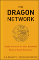 The Dragon Network: Inside Stories of the Most Successful Chinese Family Businesses (1118339371) cover image