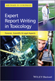 Expert Report Writing in Toxicology: Forensic, Scientific and Legal Aspects (1118432371) cover image