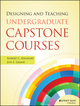 Designing and Teaching Undergraduate Capstone Courses (1118761871) cover image