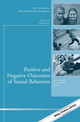 Positive and Negative Outcomes of Sexual Behaviors: New Directions for Child and Adolescent Development, Number 144 (1118930371) cover image