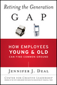 Retiring the Generation Gap: How Employees Young and Old Can Find Common Ground (1119015871) cover image