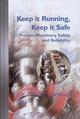 Keep it Running, Keep it Safe: Process Machinery Safety and Reliability (1860584071) cover image