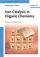 Iron Catalysis in Organic Chemistry: Reactions and Applications (3527319271) cover image
