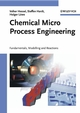 Chemical Micro Process Engineering: Fundamentals, Modelling and Reactions (3527605371) cover image