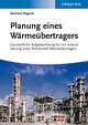 Planung eines Wärmeübertragers: Ganzheitliche Aufgabenlösung bis zur Instandsetzung eines Rohrbündel-Wärmeübertragers (3527673571) cover image