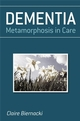 Dementia: Metamorphosis in Care (0470019972) cover image