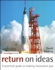 Return on Ideas: A Practical Guide to Making Innovation Pay (0470028572) cover image