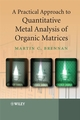 A Practical Approach to Quantitative Metal Analysis of Organic Matrices (0470031972) cover image