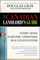 The Canadian Landlord's Guide: Expert Advice for the Profitable Real Estate Investor (0470155272) cover image