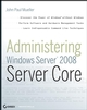 Administering Windows Server 2008 Server Core (0470289872) cover image