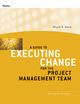 A Guide to Executing Change for the Project Management Team: Participant Workbook (0470400072) cover image