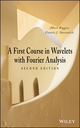 A First Course in Wavelets with Fourier Analysis, 2nd Edition (0470431172) cover image