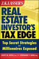 J.K. Lasser's Real Estate Investor's Tax Edge: Top Secret Strategies of Millionaires Exposed (0470443472) cover image