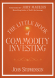 The Little Book of Commodity Investing (0470678372) cover image