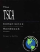 The TSCA Compliance Handbook, 3rd Edition (0471162272) cover image