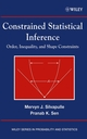 Constrained Statistical Inference: Order, Inequality, and Shape Constraints